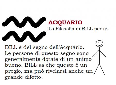 ACQUARIO – La Filosofia di BILL per te.